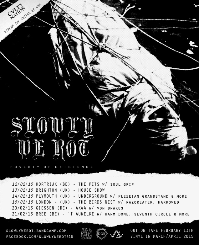 SLOWLY WE ROT tour dates