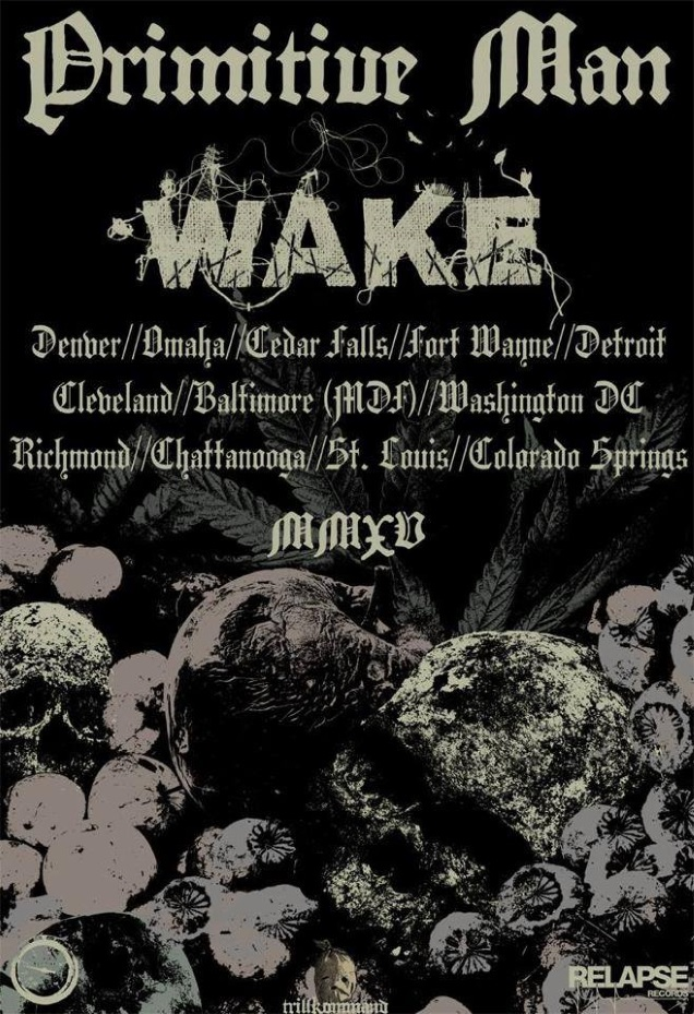 PRIMITIVE MAN + WAKE