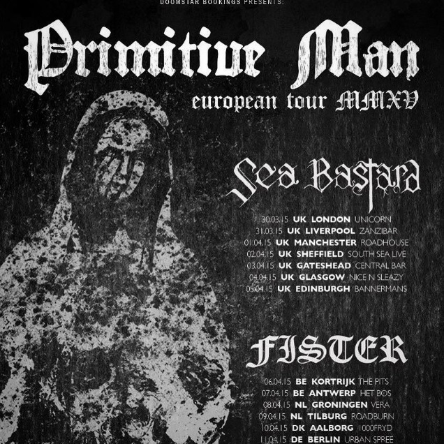 PRIMITIVE MAN tour dates