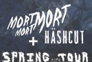 MORT MORT MORT European dates with HÄSHCUT