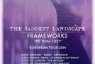 THE SADDEST LANDSCAPE European dates