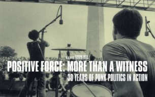 """Positive Force: More Than a Witness: 30 Years of Punk Politics in Action"" movie teaser"