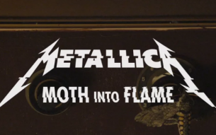 "METALLICA – ""Moth Into Flame"" video"