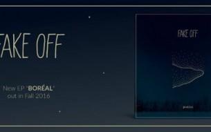 """FAKE OFF – """"Boréal"""" EP premiere"""