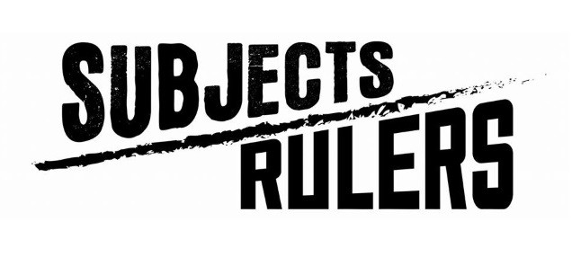 SUBJECTS RULERS!