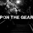 Upon The Gears