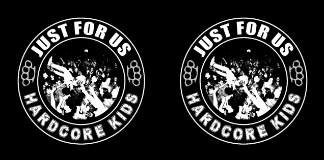 Just For Us Hardcore Kids
